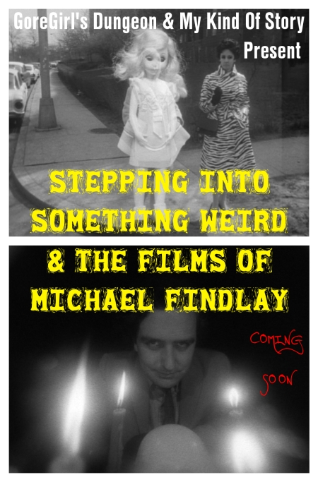Stepping Into: Stepping Into Something Weird & The Films Of Michael