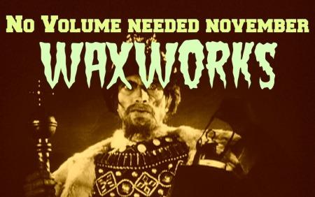waxworks banner